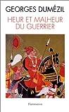 Heur et malheur du guerrier : Aspects mythiques de la fonction guerrière chez les Indo-Européen