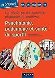 Telecharger Livres Les diplomes des activites physiques et sportives Psychologie pedagogie et sante du sportif (PDF,EPUB,MOBI) gratuits en Francaise