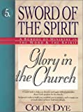 Glory in the Church (Sword of the Spirit)