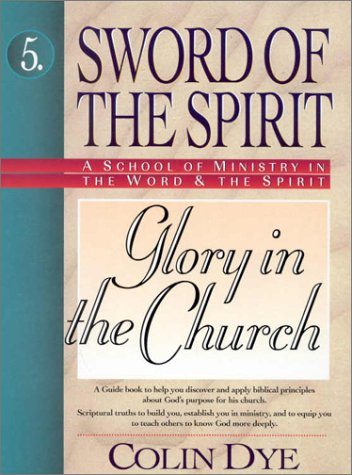 Glory in the Church (Sword of the Spirit) por Colin W. Dye