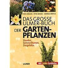 Das grosse Ulmer-Buch der Gartenpflanzen: Stauden, Sommerblumen, Ziergehölze