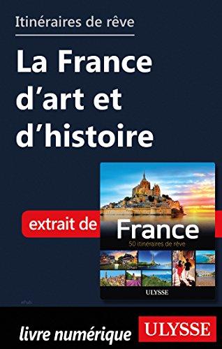 Descargar Libro Itinéraires de rêve - La France d'art et d'histoire de Collectif