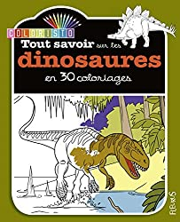Tout savoir sur les dinosaures en 30 coloriages