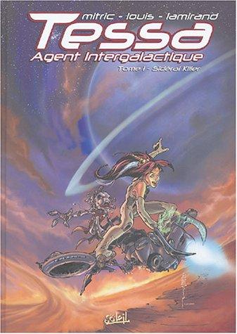 Tessa agent intergalactique, tome 1 : Sideral Killer