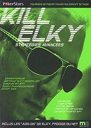 Kill Elky : Stratégies avancées
