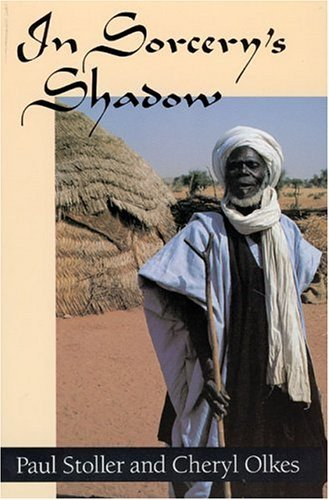 In Sorcery's Shadow: Memoir of Apprenticeship Among the Songhay of Niger by Stoller (1-Feb-1989) Paperback