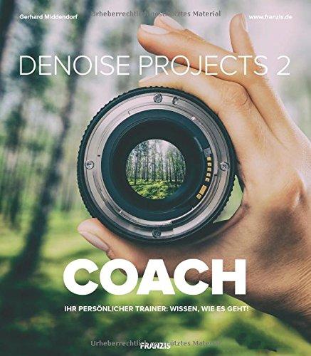 DENOISE projects 2 COACH | Ihr perönlicher Trainer: Wissen, wie es geht! | Bilder entrauschen