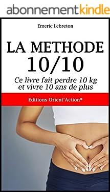LA MÉTHODE 10/10: Ce livre fait perdre 10 kg et vivre 10 ans de plus