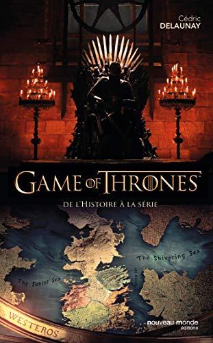 Game of Thrones : De lhistoire à la série (French Edition) eBook ...
