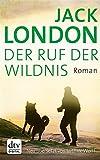 'Der Ruf der Wildnis: Roman (dtv Klassik)' von Jack London