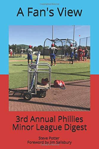A Fan's View: Third Annual Phillies Minor League Digest por Steve Potter