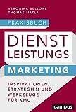 Praxisbuch Dienstleistungsmarketing: Inspirationen, Strategien und Werkzeuge für KMU, plus E-Book inside (ePub, mobi oder pdf)