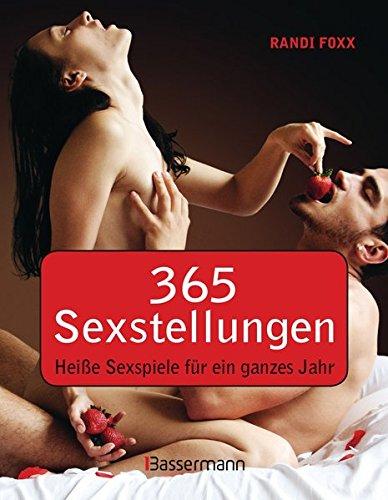 Livres Couvertures de 365 Sexstellungen: Heiße Sexspiele für ein ganzes Jahr