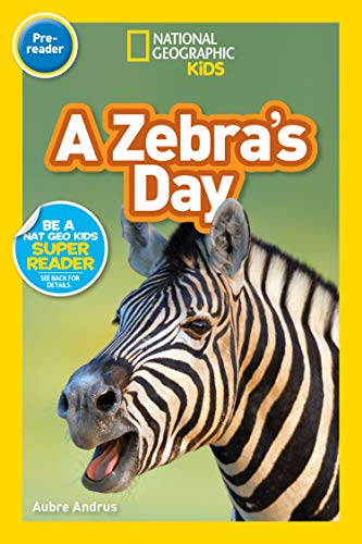 National Geographic Readers: A Zebra's Day (Pre-reader) (English Edition)