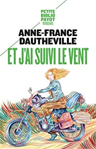 Et j'ai suivi le vent par Anne-France Dautheville