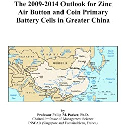 The 2009-2014 Outlook for Zinc Air Button and Coin Primary Battery Cells in Greater China