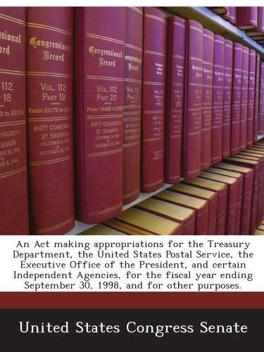 An Act making appropriations for the Treasury Department, the United States  Postal Service, the Executive Office of the President, and certain