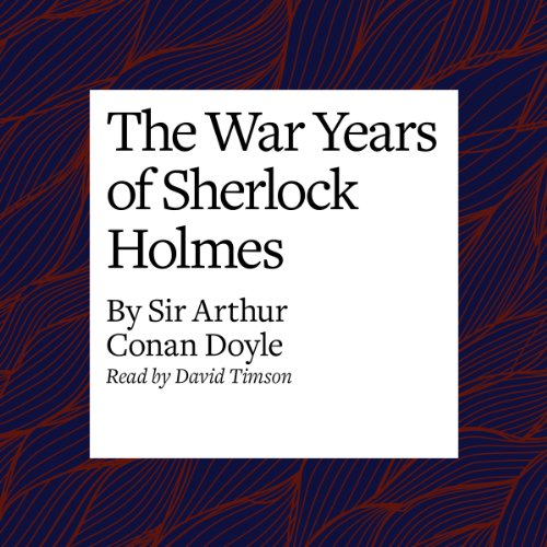 The War Years of Sherlock Holmes  Audiolibri