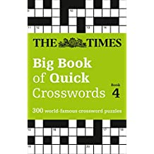The Times Big Book of Quick Crosswords Book 4: 300 world-famous crossword puzzles