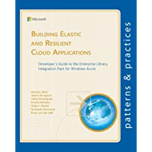 Building Elastic and Resilient Cloud Applications (Microsoft patterns & practices) (English Edition)