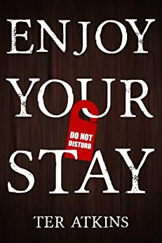 Enjoy Your Stay (English Edition) di [Atkins, Ter]