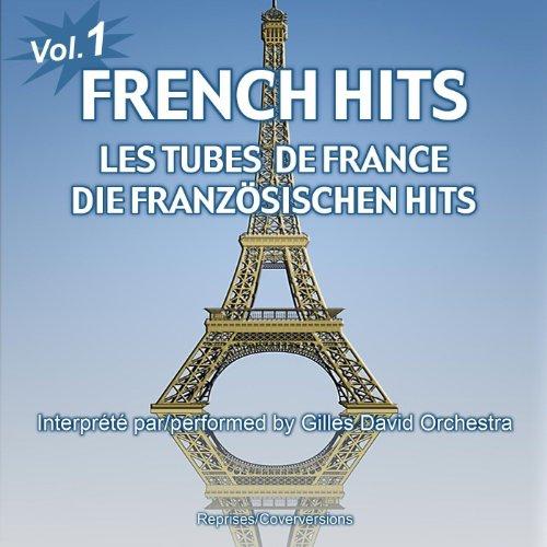 French Hits - Les Tubes de France - Die französischen Hits - Vol. 1 (Französische Musik)
