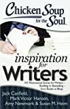 Chicken Soup for the Soul: Inspiration for Writers: 101 Motivational Stories for Writers – Budding or Bestselling – from Books to Blogs (English Edition)