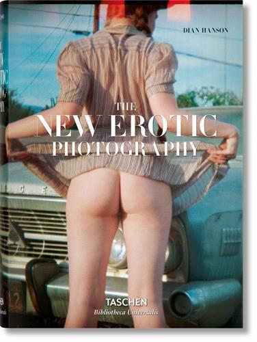 The New Erotic Photography: 2 (Bibliotheca Universalis) por Dian Hanson