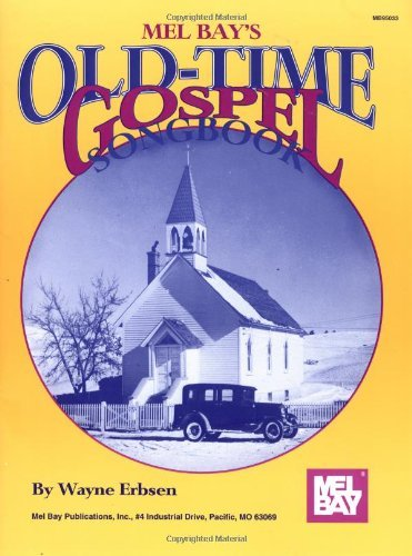 Mel Bay Old Time Gospel Songbook by Wayne Erbsen (1993-11-24)