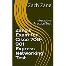 Zang\'s Exam for Cisco 700-901 Express Networking Test: Interactive Practice Test (English Edition)