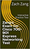 Zang's Exam for Cisco 700-901 Express Networking Test: Interactive Practice Test (English Edition)