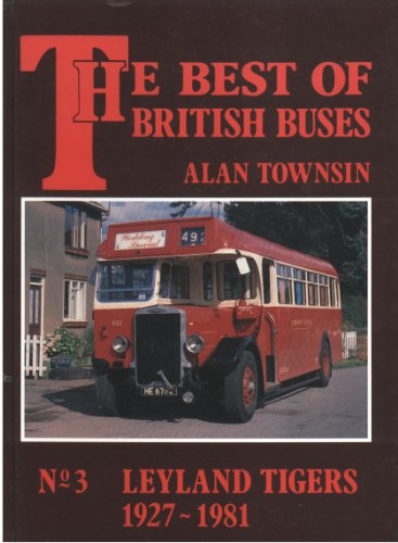 THE BEST OF BRITISH BUSES No.3 LEYLAND TIGERS 1927-1981 Leyland Tiger