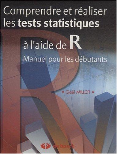 Comprendre et raliser les tests statistiques  l'aide de R