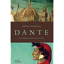 Dante: Il romanzo della sua vita (Le scie) (Italian Edition)