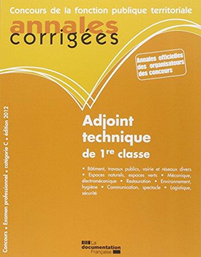 Adjoint technique de 1re classe 2012 - Concours externe, interne, 3e concours et examen professionnel - Catgorie C