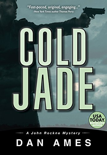 Cold Jade (A Hardboiled Private Investigator Mystery Series): John Rockne Mysteries 3
