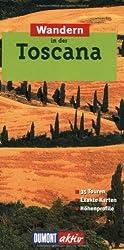 Wandern in der Toscana: 35 Wanderungen mit Karten und Höhenprofilen