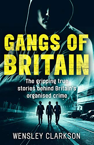 Gangs of Britain: The Faces Who Run British Organised Crime