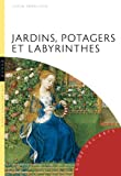 Jardins, potagers et labyrinthes