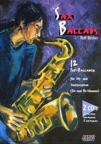 Sax Ballads / Sax Ballads, Band 1: 12 Pop-Balladen für Alt- und Tenorsaxophon (Bb- und Eb-Stimmen)