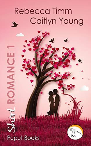 Puput Books Short  - Romance 1 von [Timm, Rebecca, Young, Caitlyn]