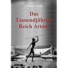 Das Tausendjährige Reich Artam: Die alternative Geschichte 1941-2099