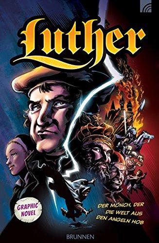 Luther: Der Mönch, der die Welt aus den Angeln hob Graphic Novel