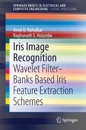 iris-image-recognition-wavelet-filter-banks-based-iris-feature-extraction-schemes-springerbriefs-in-
