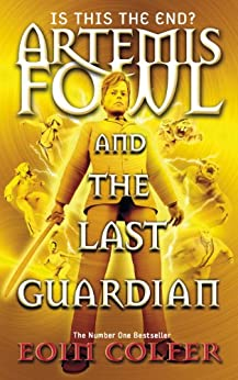 Artemis Fowl and the Last Guardian von [Colfer, Eoin]