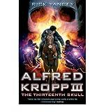 [(The Thirteenth Skull: Alfred Kropp 3 )] [Author: Rick Yancey] [Sep-2008]