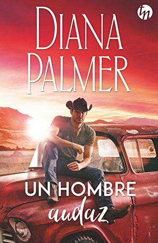 Un hombre audaz (Top Novel) por Diana Palmer