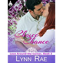 First Choice, Second Chance (Love Around the Corner Book 2)