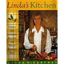 Linda's Kitchen: Simple and Inspiring Recipes for Meals without Meat