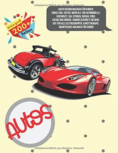 Auto Design Malbuch für Kinder. Groß 200+ Seiten. Mehr als 100 Automodelle: Chevrolet, KIA, Citroen, Nissan, Ford, Suzuki und andere. Handgezeichnete ... Gigantisches Malbuch für Kinder (Auto-design)